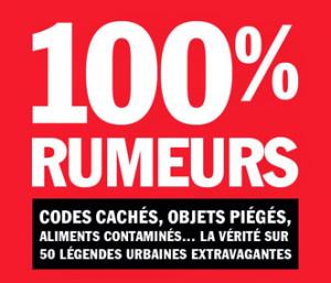 100 % rumeurs : Codes cachés, objets piégés, aliments contaminés...